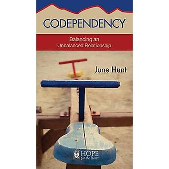 Codependency - Balancing an Unbalanced Relationship by June Hunt - 978