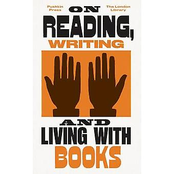On Reading - Writing and Living with Books by E M Forster - Various -