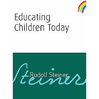 Educating Children Today by Rudolf Steiner - 9781855842069 Book