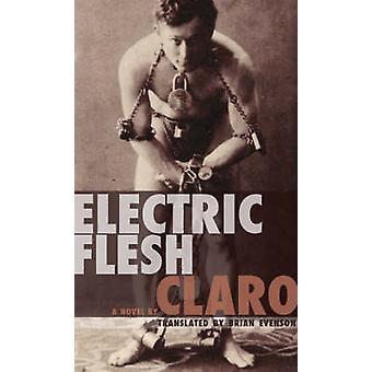 Electric Flesh by Claro - B. K. Evenson - 9781933368238 Book