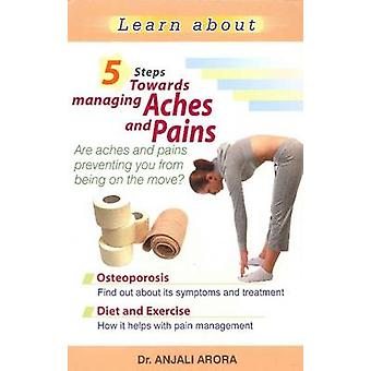 5 Steps Towards Managing Aches & Pains by Anjali Arora - 978812074919