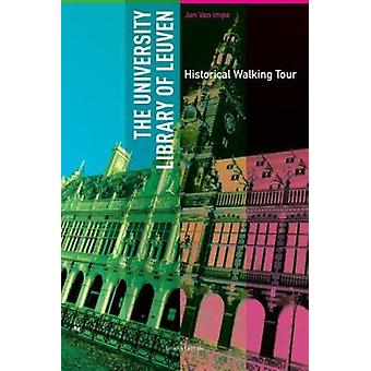 The University Library of Leuven - Historical Walking Guide (2nd Revis