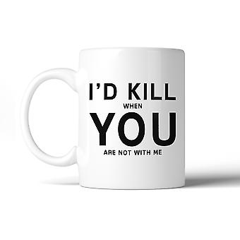 I'd Kill You Cute Ceramic Coffee Cup Funny Saying Mug Humorous Gift