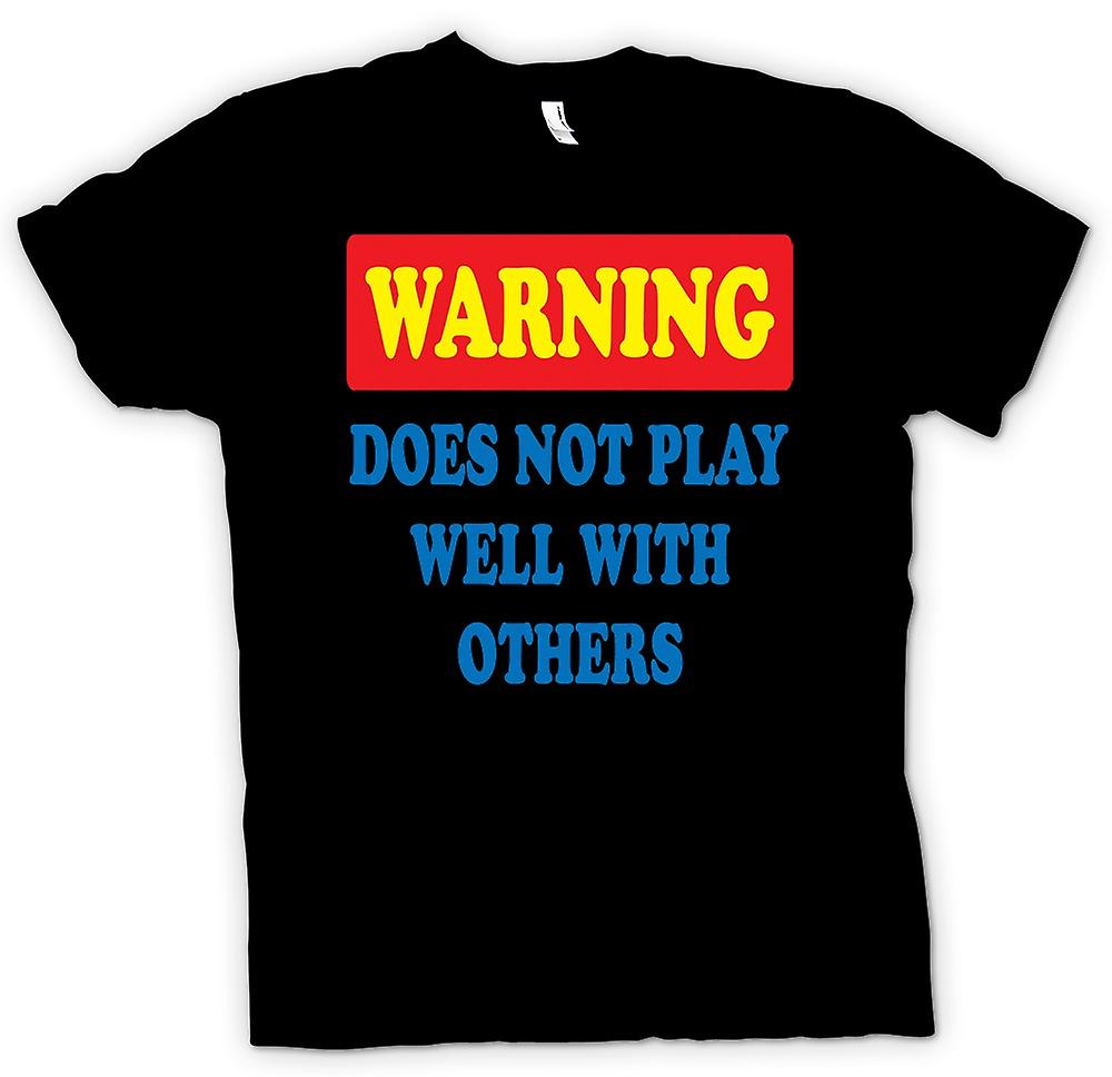 Mens T-shirt - Warning Does Not Play Well With Others