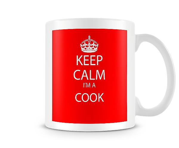 Keep Calm Im A Cook Printed Mug Printed Mug