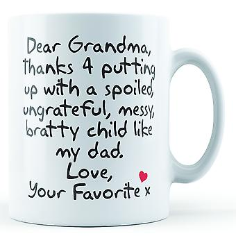 Dear Grandma Thanks For Putting Up With... Dad, Love Your Favorite - Printed Mug