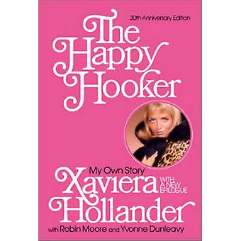 The Happy Hooker - My Own Story by Xaviera Hollander - 9780060014162 B