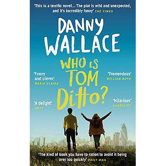 Hvem er Tom Ditto? av Danny Wallace - 9780091919085 bok