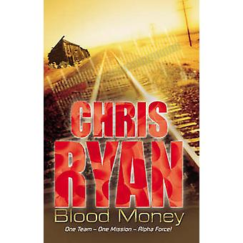 Alpha Force - Blood Money - Book 7 by Chris Ryan - 9780099480143 Book