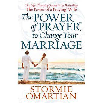 Die Kraft des Gebets zu ändern, Ihre Ehe von Stormie Omartian - 978