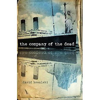 The Company of the Dead by David Kowalski - 9780857686664 Book