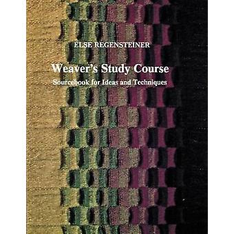 Weaver's Study Course - Ideas and Techniques (3rd Revised edition) by