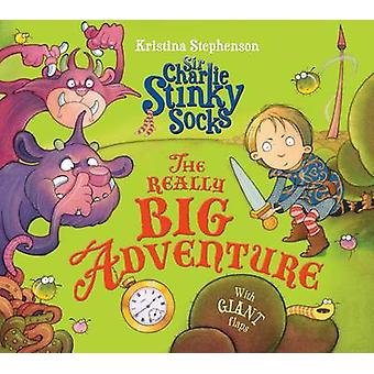Calzini puzzolenti di Sir Charlie - la grande avventura da Kristina Stephe