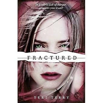 Fractured - Book 2 by Teri Terry - 9781408319482 Book