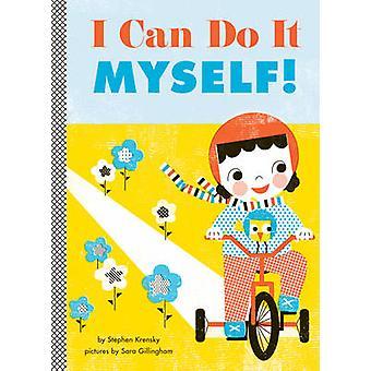 Je peux le faire moi-même! par Stephen Krensky - Sara Gillingham - 9781419704