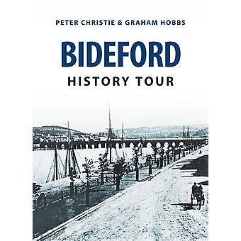 Bideford History Tour by Peter Christie - Graham Hobbs - 978144565699