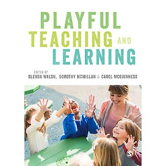 Playful Teaching and Learning by Glenda Walsh - Dorothy McMillan - Ca