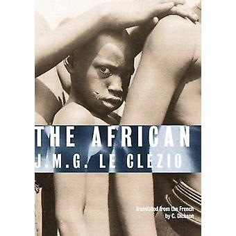 The African by J. M. G. Le Clezio - C. Dickson - 9781567924602 Book