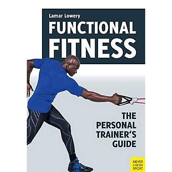 Functional Fitness - The Personal Trainer's Guide by Lamar Lowery - 97