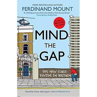 Mind the Gap (3rd Revised edition) by Ferdinand Mount - 9781906021955