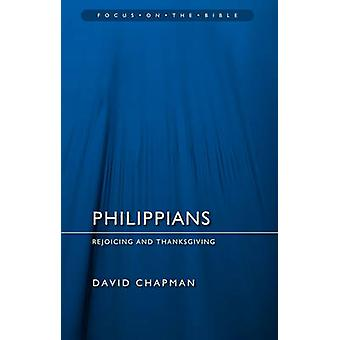 Philippians - Rejoicing and Thanksgiving by David Chapman - 9781845506