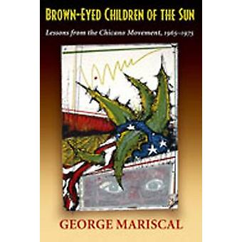 Brown-Eyed Children of the Sun - Lessons from the Chicano Movement - 1