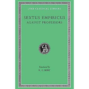 Mot professorene ved Empiricus Sextus - R.G. begrave - 978067499420