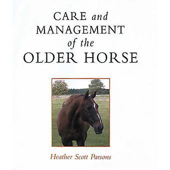 Pflege und Bewirtschaftung des älteren Pferdes von Heather Parsons - 978085131