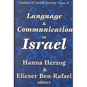 Language and Communication in Israel by Hanna Herzog - Eliezer Ben-Ra