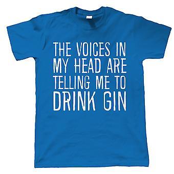 Stemmer i hodet mitt drikker Gin, Mens morsomme T-skjorte