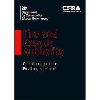 Fire and Rescue Authority operational guidance: breathing apparatus