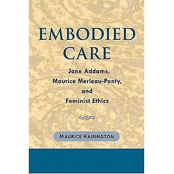 Cura incarnata: Jane Addams, Maurice Merleau-Ponty ed etica femminista