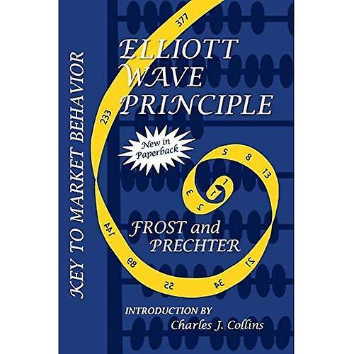 The Elliott Wave Principle  Key to Market Behavior  20th Anniversary Edition (Wiley Trading Advantage)
