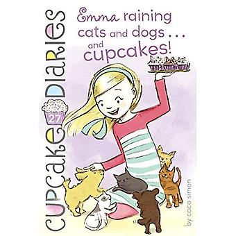 Emma: Raining Cats and Dogs... and Cupcakes! (Cupcake Diaries)