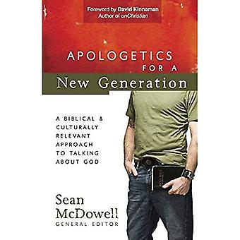 Apologetics for a New Generation: A Biblical and Culturally Relevant Approach to Talking about God (Conversantlife.Coma(r))