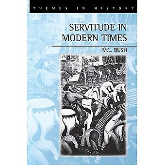 Servitude in Modern Times (Themes in History)