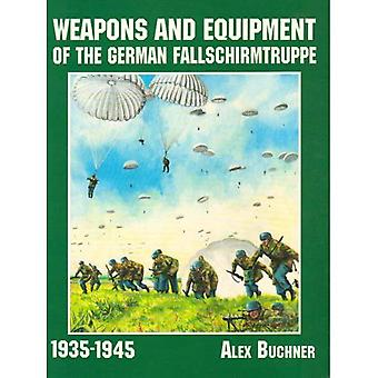 Weapons and Equipment of the German Fallschirmtruppe 1941-1945 (Schiffer Military/Aviation History)