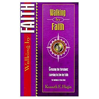 Walking by Faith (Spiritual Growth)