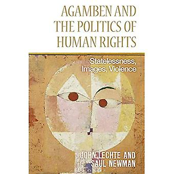 Agamben and the Politics of Human Rights: Statelessness, Images, Violence