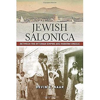 Jüdischen Saloniki: Zwischen dem Osmanischen Reich und modernen Griechenland