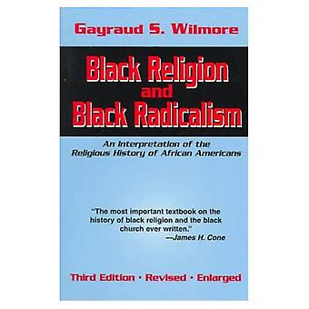 Black Religion and Black Radicalism: An Interpretation of the Religious History of African Americans