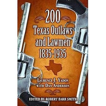 200 Texas Outlaws and Lawmen 1835-1935