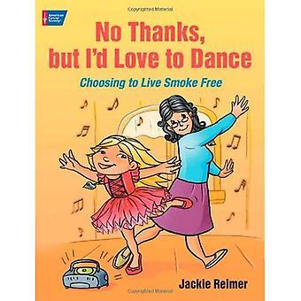 Nein Danke, aber ich würde gerne tanzen: Auswahl, rauchfrei Leben