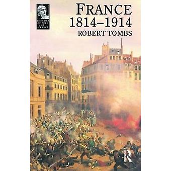 France 1814  1914 by Tombs & Robert