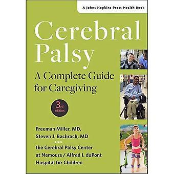 Parálisis cerebral: Una guía completa para el cuidado (un Johns Hopkins Press salud Book)