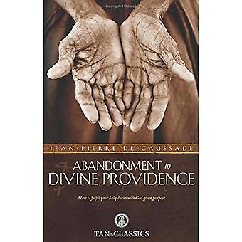 Abandonment to Divine Providence (Tan Classics)