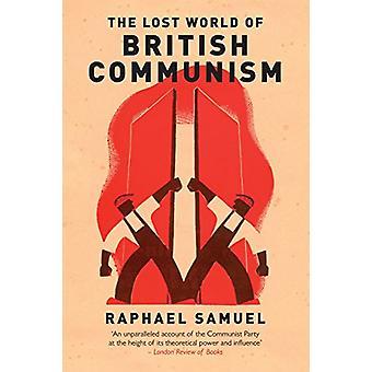 Den forsvundne verden af britiske kommunisme af Raphael Samuel - 9781784780418
