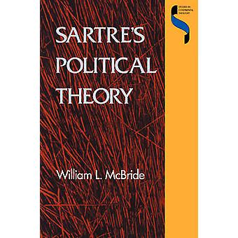 Sartres Political Theory by McBride & William L.