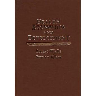Health Economics and Development by Wells & Stuart W.
