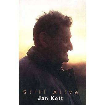 Still Alive An Autobiographical Essay by Kott & Jan